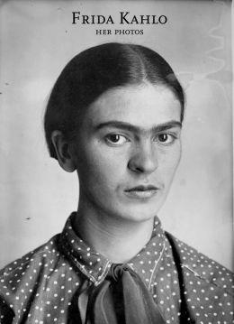 Frida Kahlo: Her Photos