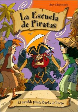 Escuela de piratas 3. El terrible pirata Barba de Fuego