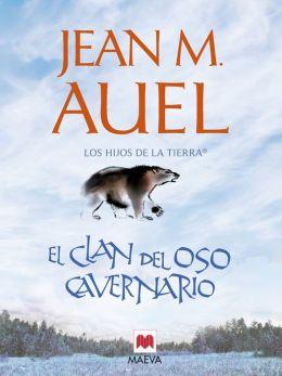 El clan del oso cavernario: Primera parte de LOS HIJOS DE LA TIERRA®, el inicio de las aventuras de la pequeña Ayla.
