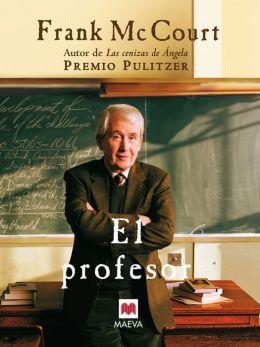 El profesor: Una novela sobre la vida de un ingenioso profesor en Nueva York, una auténtica lección de humanidad.