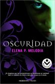 Book Cover Image. Title: Oscuridad, Author: Elena Melodia