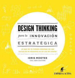 Design thinking para la innovacion estrategica