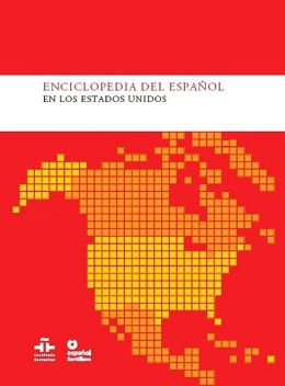 Enciclopedia del español en los Estados Unidos (Encyclopedia of the Spanish Language in the United States)