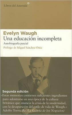 Una educacion incompleta: Autobiografia parcial