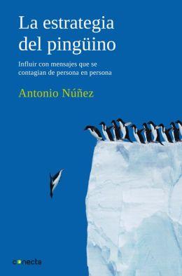 La estrategia del pingüino: Influir con mensajes que se contagian de persona en persona
