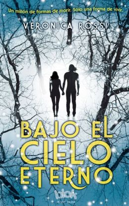 Bajo el cielo eterno (Under the Never Sky) (Spanish Edition)
