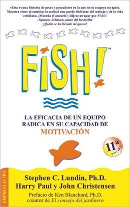 Fish!: La eficacia de un equipo radica en su capacidad de motivation