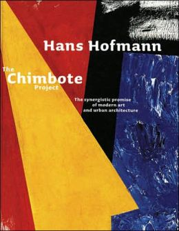 Hans Hofmann: The Chimbote Project