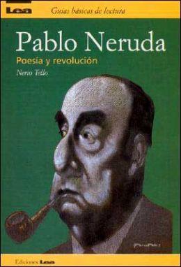 Pablo Neruda Poesia Y Revolucion