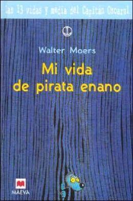 Mi vida de pirata enano (The 13 1/2 Lives of Captain Bluebear)
