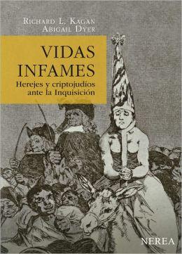 Vidas infames: Herejes y criptojudios ante la Inquisicion