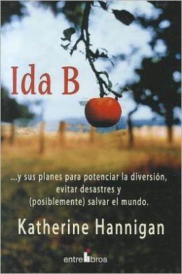 Ida B: ...y Sus Planes Para Potenciar la Diversion, Evitar Desastres y (Posiblemente) Salvar el Mundo