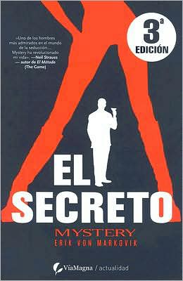 El secreto - El metodo misterioso (The Mystery Method: How to Get Beautiful Women Into Bed)