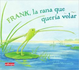 Frank, la rana que queria volar / Frank, The Frog That Wants To Sing