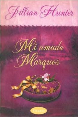 Mi amado marques (Seduction of an English Scoundrel)