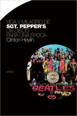 Vida y milagro de Sgt. Pepper's: Un disco para una epoca