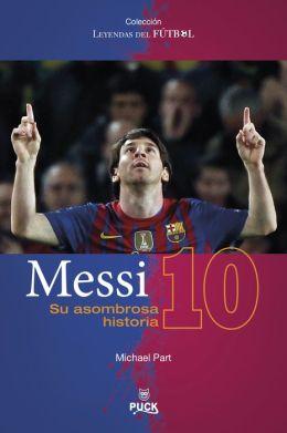 Messi: su asombrosa historia