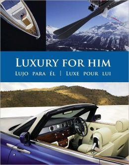 Luxury for Him: Lujo para eI?l/ Luxe pour lui