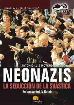 Neonazis: La seduccion de la svastica (Neo-Nazis: The Seduction of the Swastika)