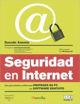 Seguridad en internet: una guia practica y eficaz para proteger su PC con software gratuito