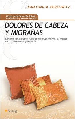 Dolores de cabeza y migranas
