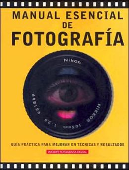 Manual esencial de fotografia: Guia practica para mejorar en tecnicas y resultados