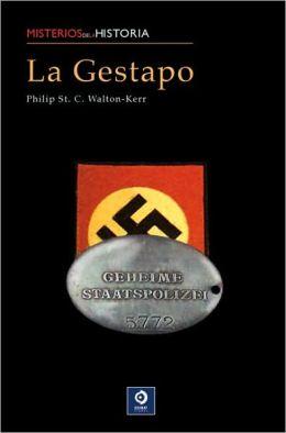 La Gestapo: La historia del servcio secreto aleman