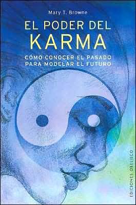 El Poder del Karma: Como conocer el pasado para modelar el futuro