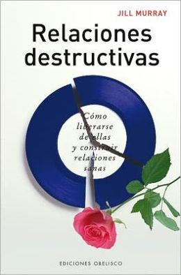 Relaciones destructivas (Destructive Relationships)