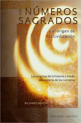 Numeros sagrados y el origen de la civilizacion