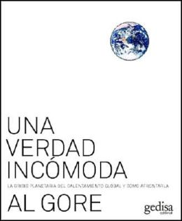 Una verdad incomoda: La crisis planetaria del calentamiento global y como afrontarla (An Inconvenient Truth: The Planetary Emergency of Global Warming and What We Can Do About It)