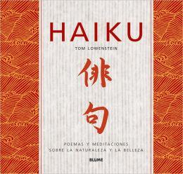 Haiku: Poemas y Meditaciones Sobre Naturaleza y la Belleza