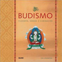 Budismo: Filosofia, verdad e iluminacion