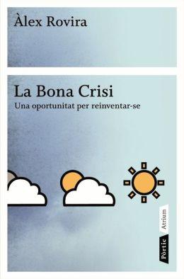 La bona crisi: Una oportunitat per reinventar-se