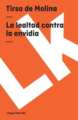 La Lealtad Contra La Envidia/ The Loyalty Towards the Evidence