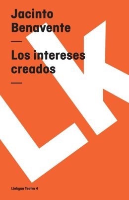 Los intereses creados/ The Created Interest