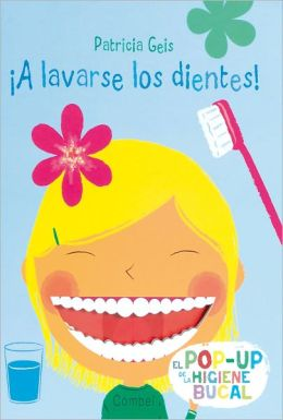 A lavarse los dientes!: El pop-up de la higiene bucal