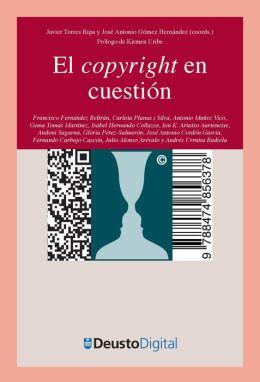 El copyright en cuestión: Dialogos sobre propiedad intelectual