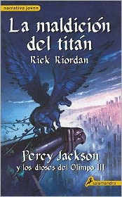La Maldición del Titán (The Titan's Curse: Percy Jackson and the Olympians Series #3)
