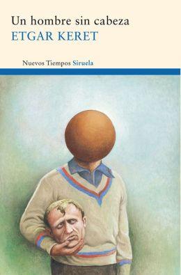 Un hombre sin cabeza: Y otros relatos