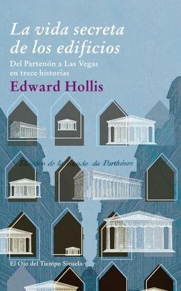 La vida secreta de los edificios: Del Partenón a Las Vegas en trece historias