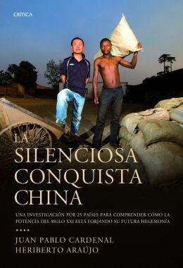 La silenciosa conquista china: Una investigación por 25 países para descubrir cómo la potencia...