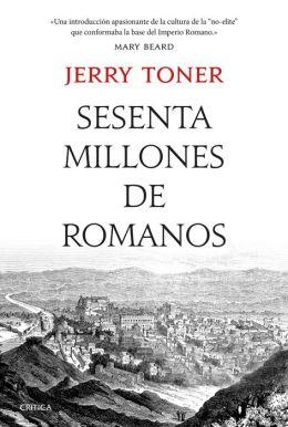 Sesenta millones de romanos: La cultura del pueblo en la antigua Roma