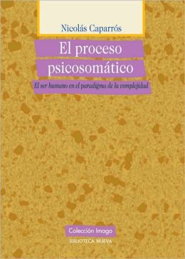 El proceso psicosomático. El ser humano en el paradigma de la complejidad