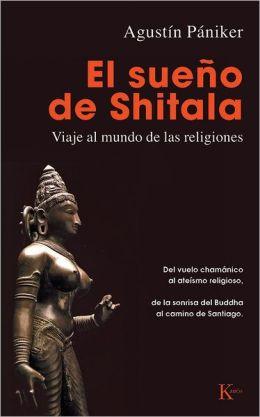 El sueno de Shitala: Viaje al mundo de las religiones