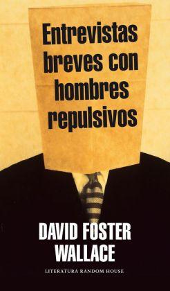 Entrevistas breves con hombres repulsivos (Brief Interviews with Hideous Men)