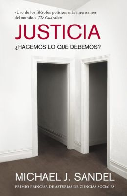 Justicia: Hacemos lo que debemos? (Justice: What's the Right Thing to Do?)
