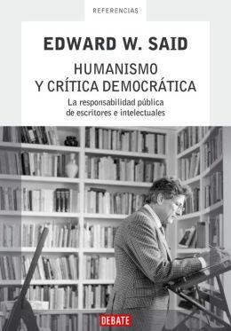 Humanismo y crítica democrática: La responsabilidad pública de escritores e intelectuales