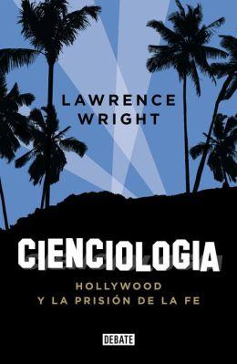 Cienciología: Hollywood y la prisión de la fe