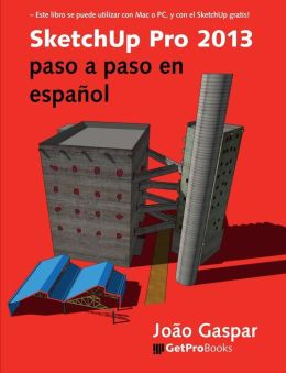 Sketchup Pro 2013 Paso a Paso En Espanol